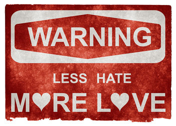 Grunge Warning Sign - Less Hate More Love - Kostenloses image #317771