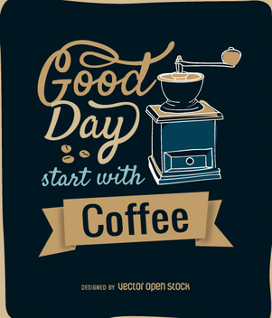 Coffee grinder design with message - vector #357851 gratis