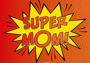 Comic Super Mom Illustration - Free vector #382861
