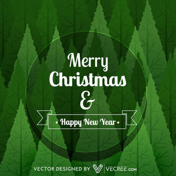 Xmas & New Year Greeting on Green Trees Background - Free vector #164311