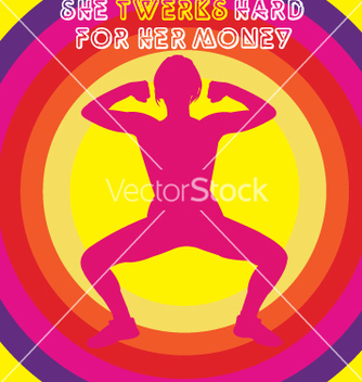 Free she twerks hard for her money vector - Free vector #239551