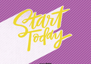 Start Today Hand Lettering Vector - бесплатный vector #362641