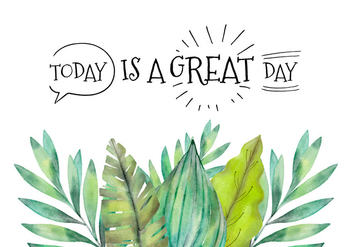 Watercolor Tropical Leaves With Motivational Quote - vector gratuit #437711